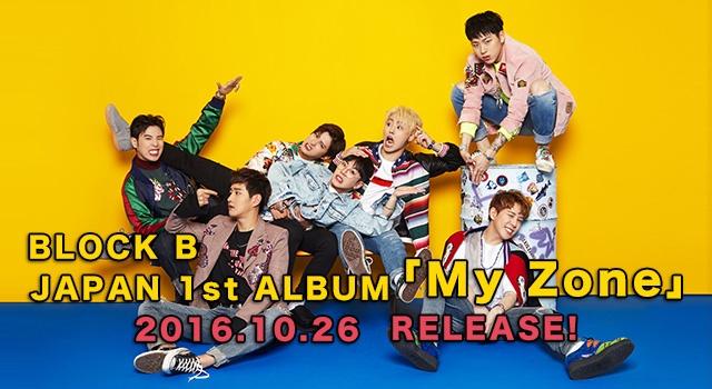 BLOCK B JAPAN 1st Album My Zone